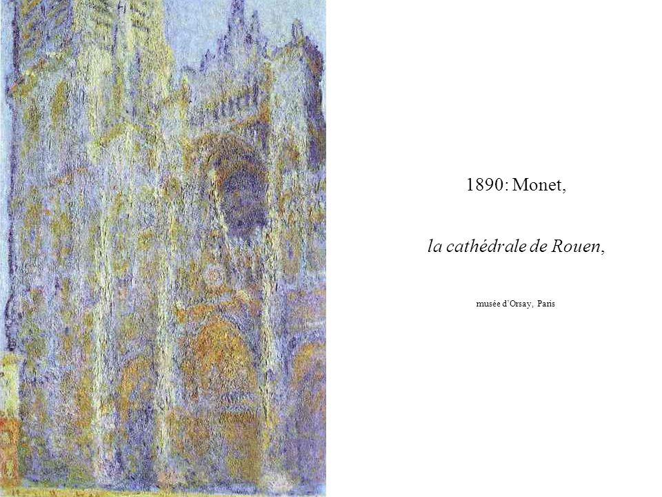 1890: Monet, la cathédrale de Rouen, musée d'Orsay, Paris