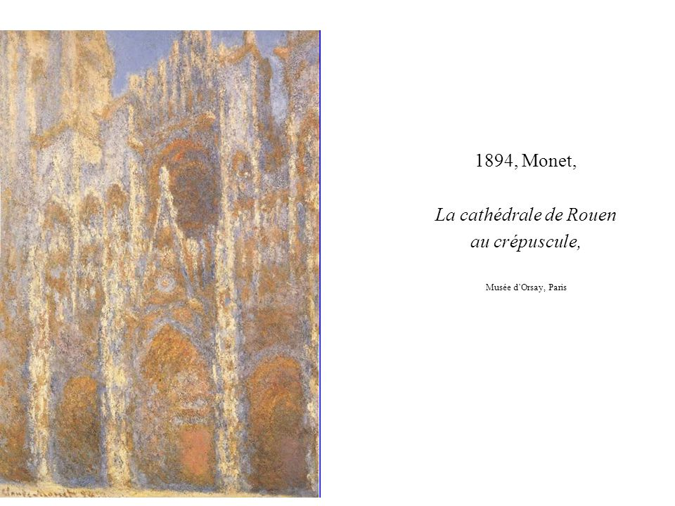 1894, Monet, La cathédrale de Rouen au crépuscule,