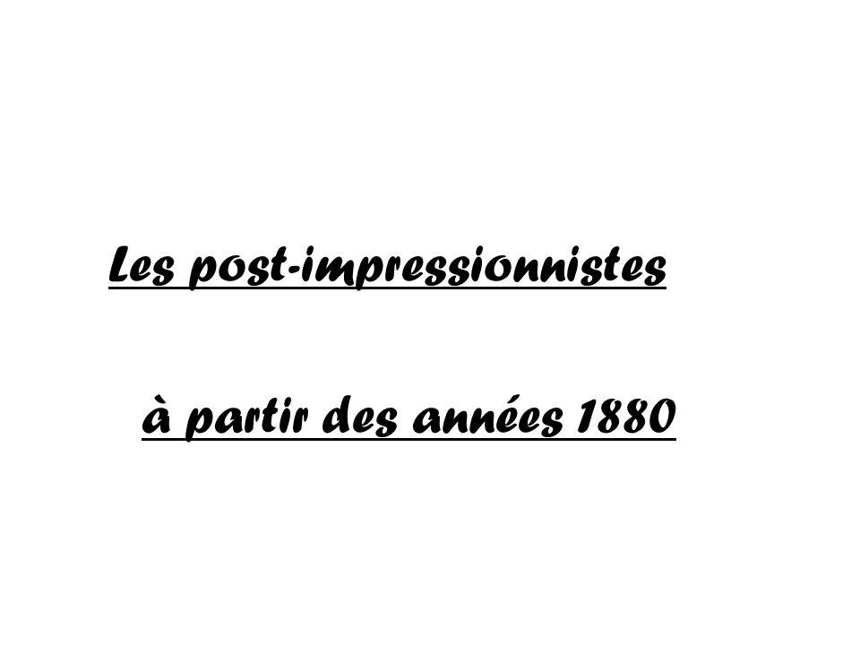 Les post-impressionnistes