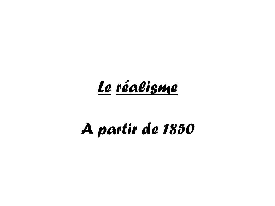 Le réalisme A partir de 1850
