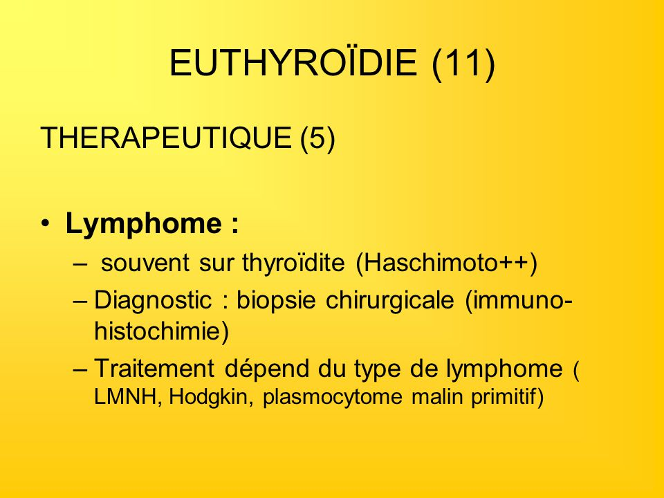 EUTHYROÏDIE (11) THERAPEUTIQUE (5) Lymphome :