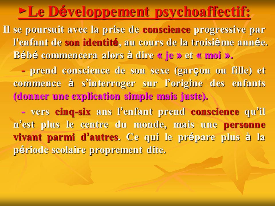 ►Le Développement psychoaffectif: