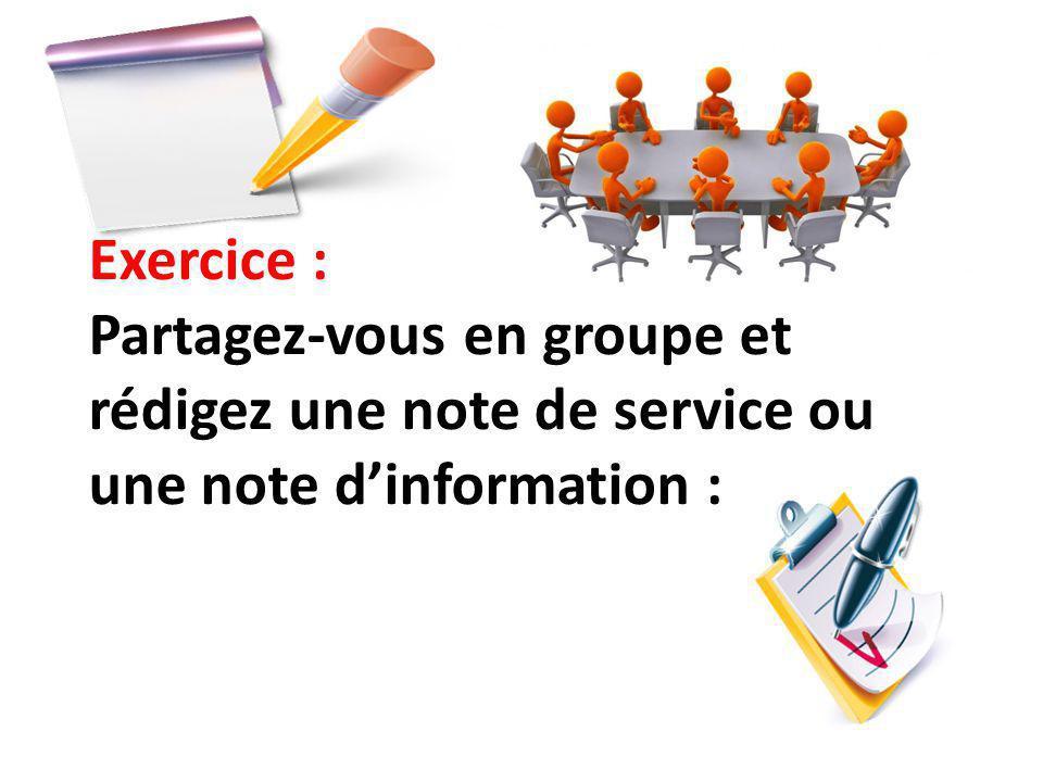 Exercice : Partagez-vous en groupe et rédigez une note de service ou une note d'information :
