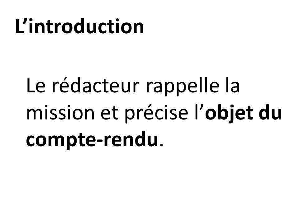 L'introduction Le rédacteur rappelle la mission et précise l'objet du compte-rendu.