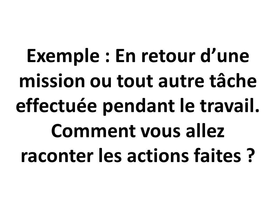 Exemple : En retour d'une mission ou tout autre tâche effectuée pendant le travail.