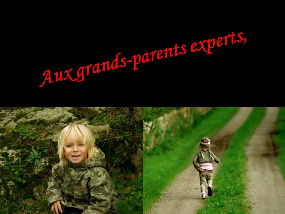 Aux grands-parents experts,