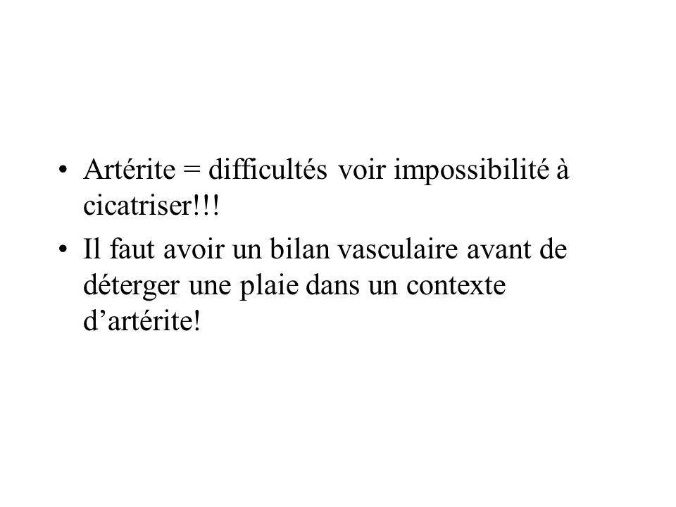 Artérite = difficultés voir impossibilité à cicatriser!!!