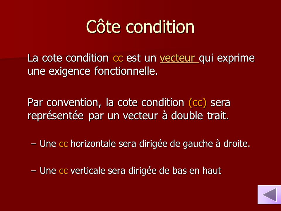 Côte condition La cote condition cc est un vecteur qui exprime une exigence fonctionnelle.