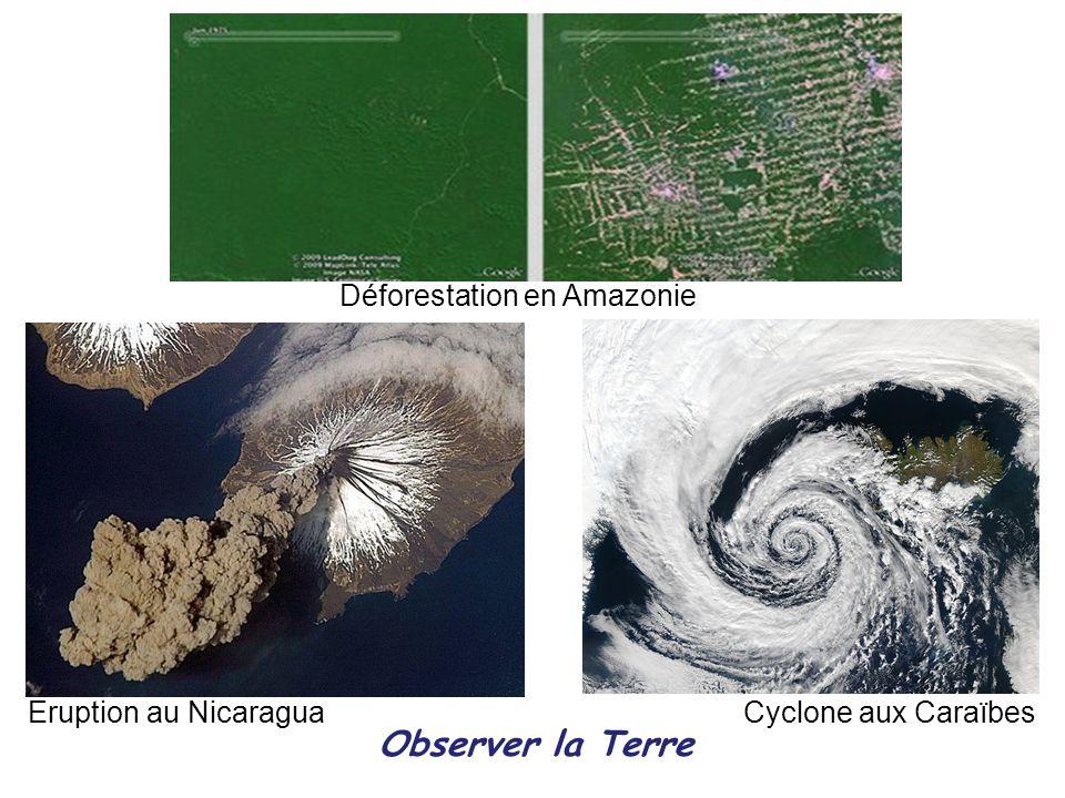 Observer la Terre Déforestation en Amazonie Eruption au Nicaragua