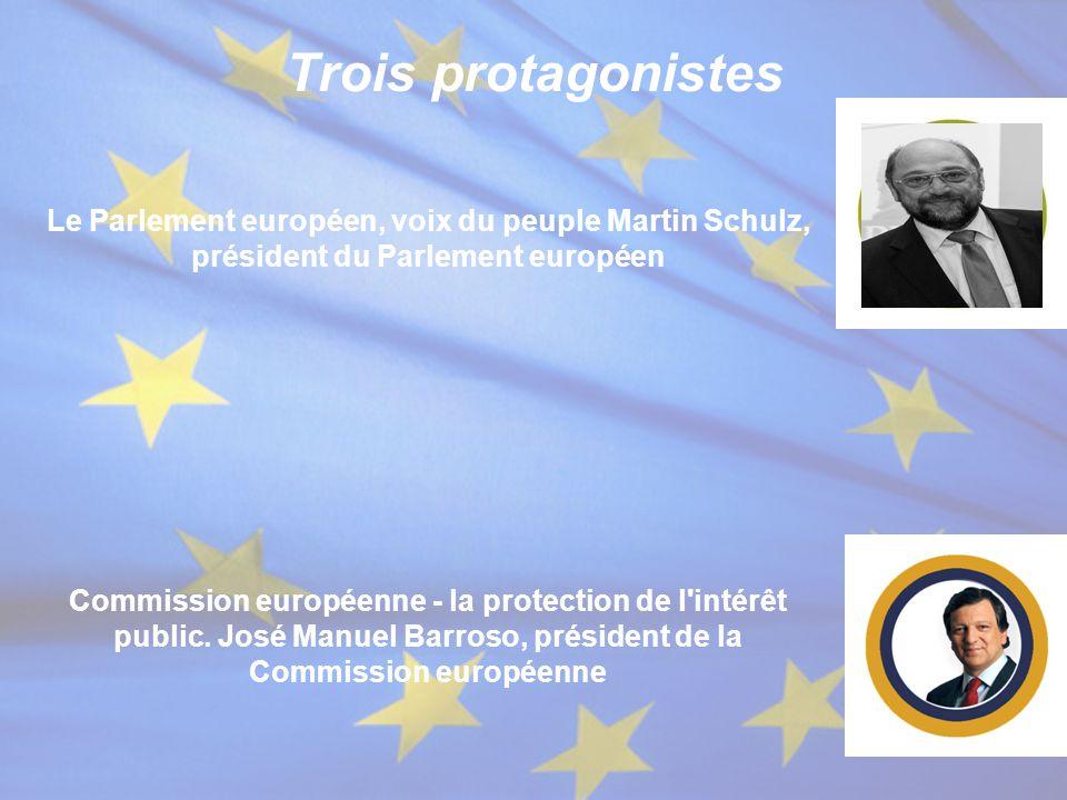 Trois protagonistes Le Parlement européen, voix du peuple Martin Schulz, président du Parlement européen.