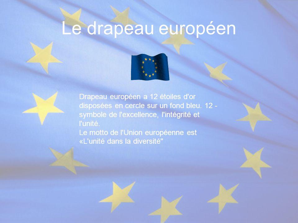 Le drapeau européen Drapeau européen a 12 étoiles d or disposées en cercle sur un fond bleu. 12 - symbole de l excellence, l intégrité et l unité.