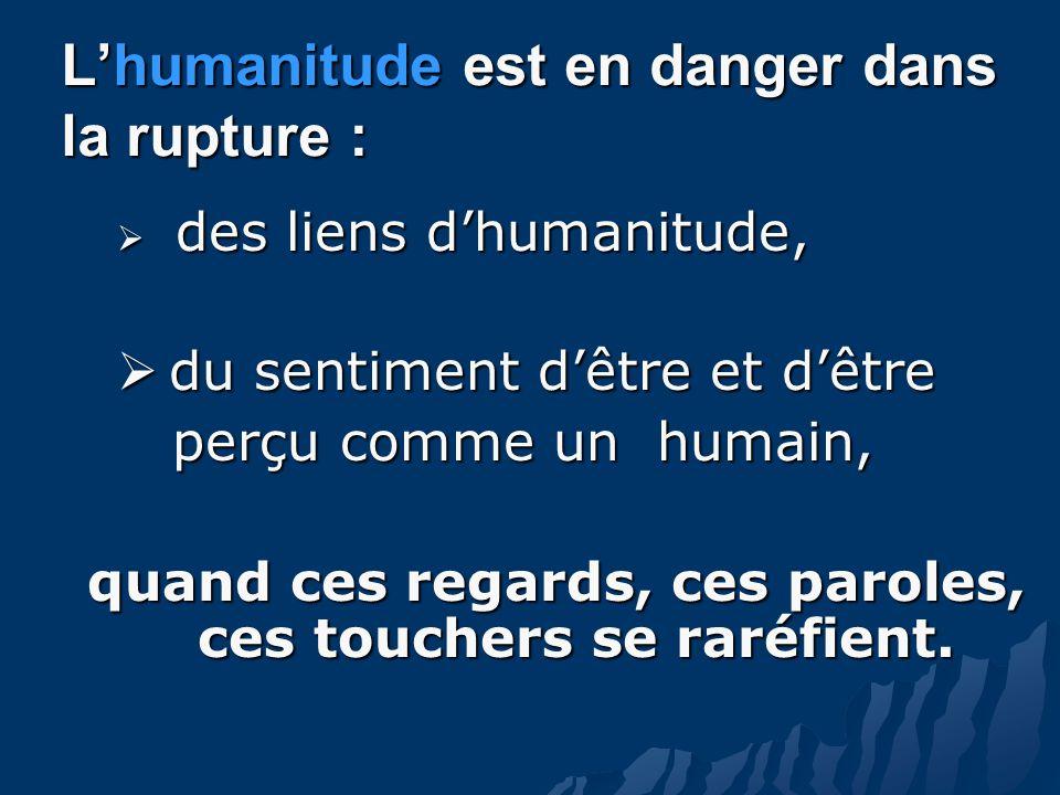 L'humanitude est en danger dans la rupture :