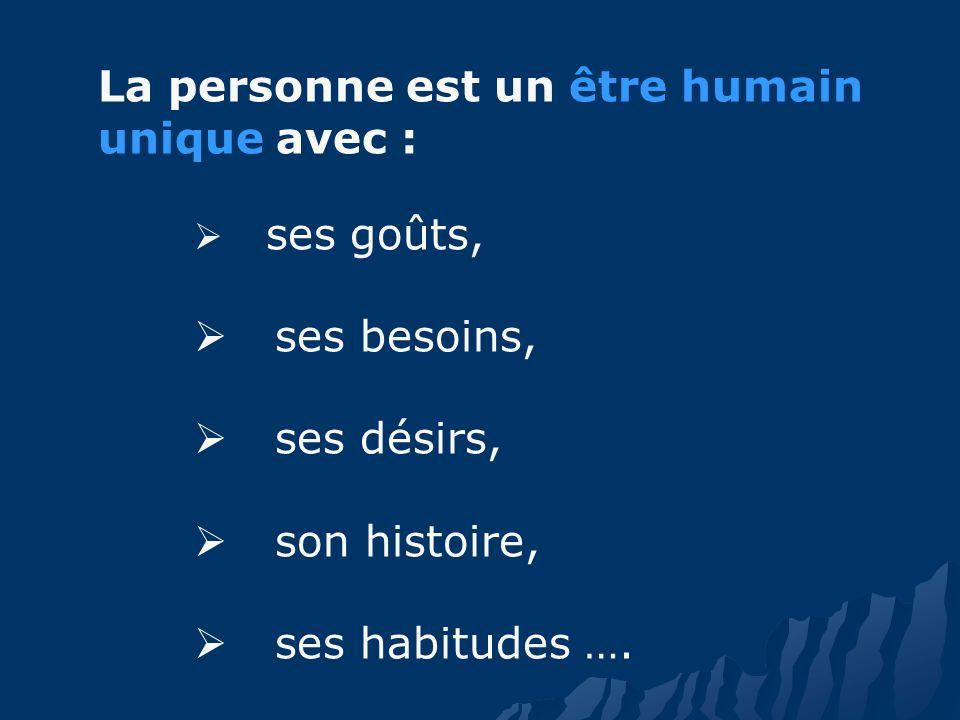 La personne est un être humain unique avec :