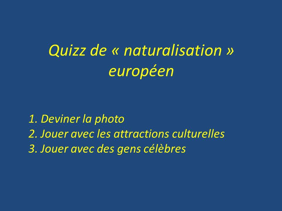 Quizz de « naturalisation » européen