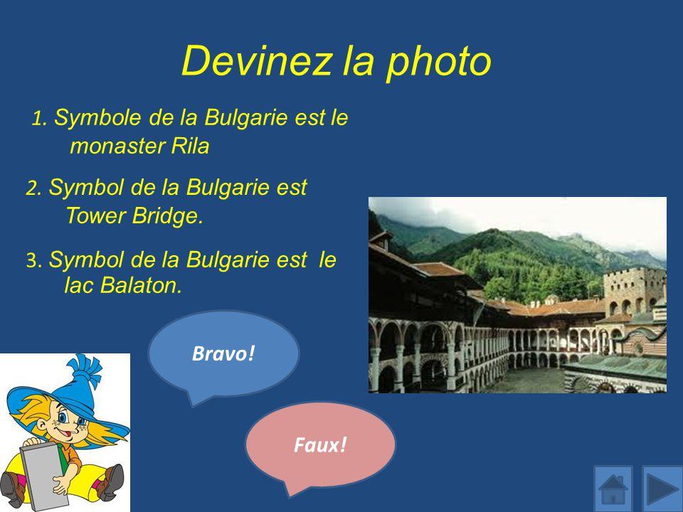 Devinez la photo 1. Symbole de la Bulgarie est le monaster Rila