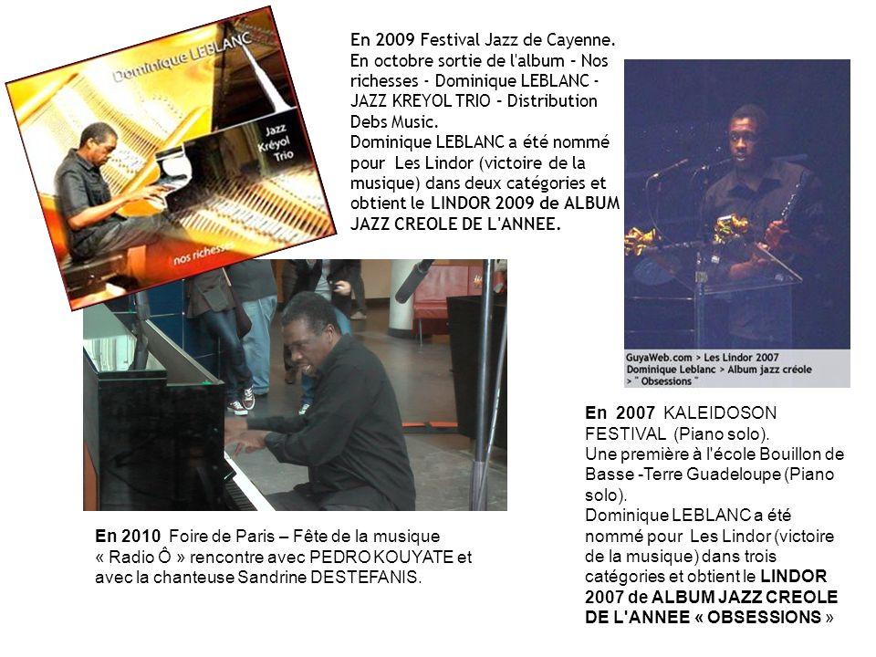 En 2009 Festival Jazz de Cayenne.
