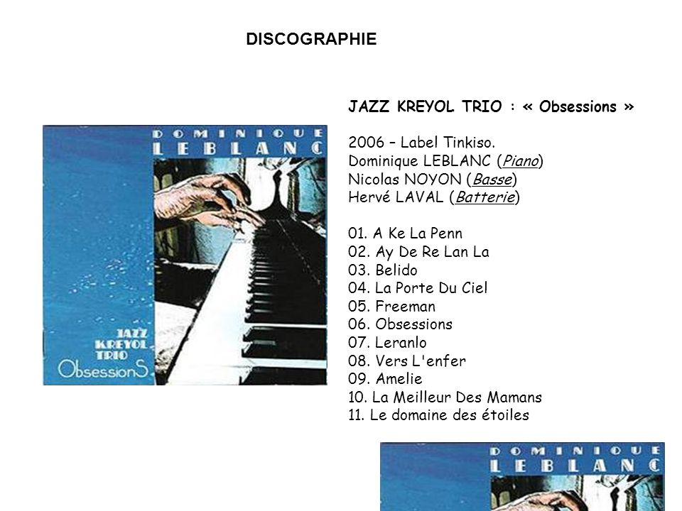 DISCOGRAPHIE JAZZ KREYOL TRIO : « Obsessions » 2006 – Label Tinkiso.