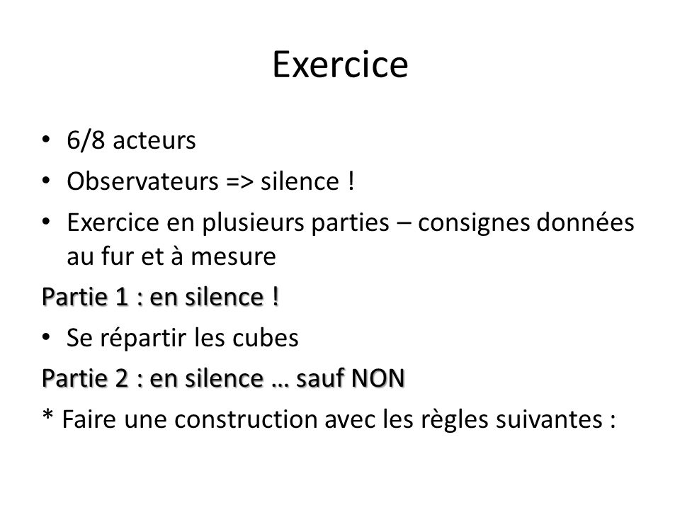 Exercice 6/8 acteurs Observateurs => silence !
