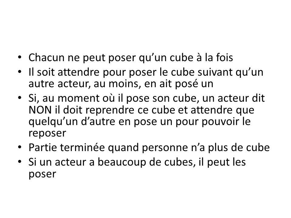 Chacun ne peut poser qu'un cube à la fois