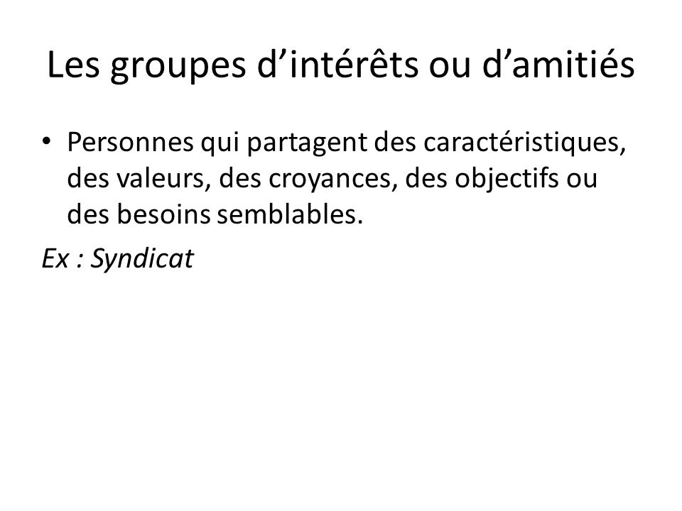 Les groupes d'intérêts ou d'amitiés