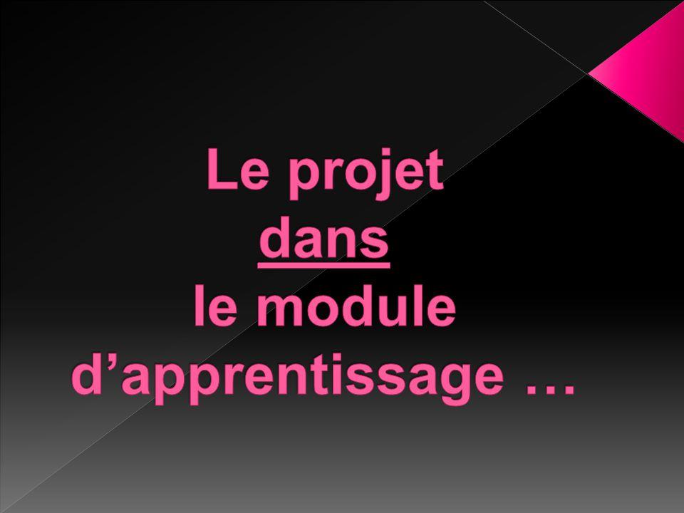 Le projet dans le module d'apprentissage …