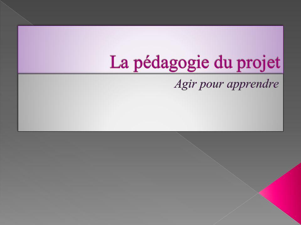La pédagogie du projet Agir pour apprendre