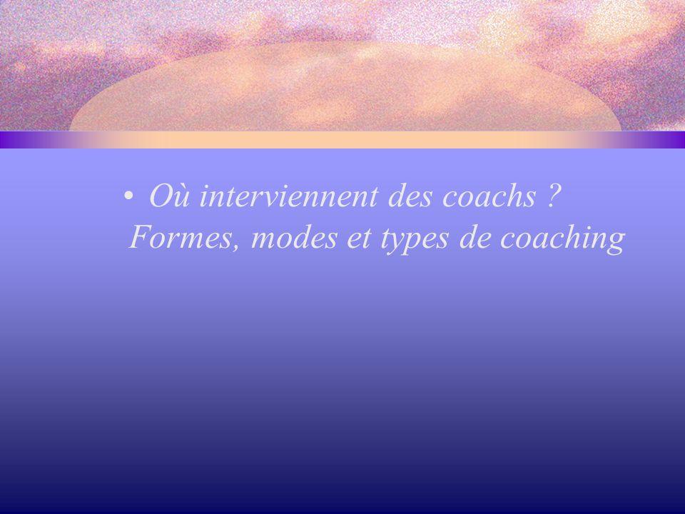 Où interviennent des coachs Formes, modes et types de coaching