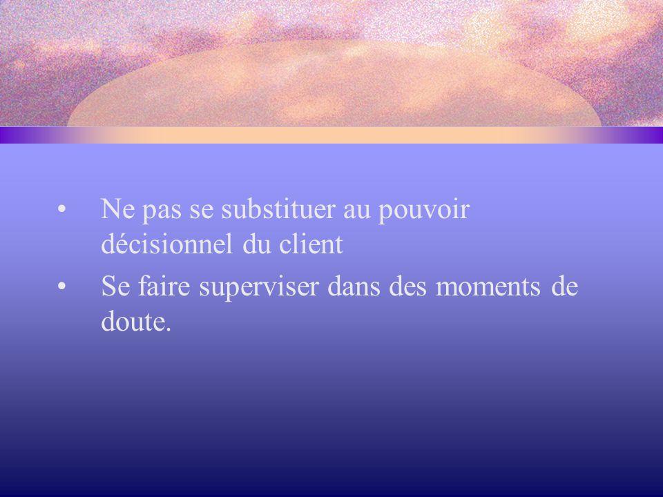 Ne pas se substituer au pouvoir décisionnel du client