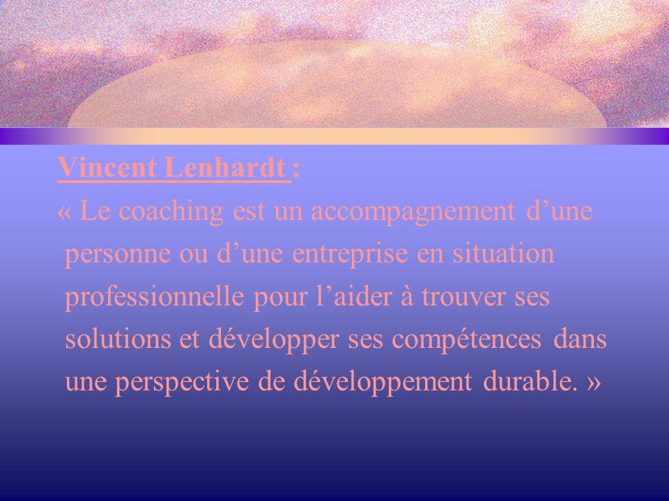 Vincent Lenhardt : « Le coaching est un accompagnement d'une. personne ou d'une entreprise en situation.
