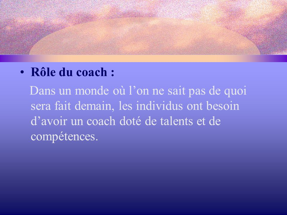 Rôle du coach :