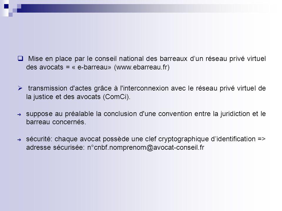 Mise en place par le conseil national des barreaux d'un réseau privé virtuel des avocats = « e-barreau» (www.ebarreau.fr)
