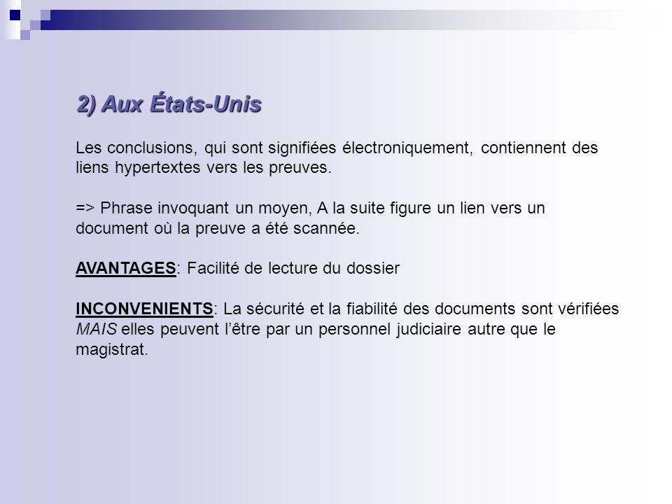 2) Aux États-Unis Les conclusions, qui sont signifiées électroniquement, contiennent des. liens hypertextes vers les preuves.