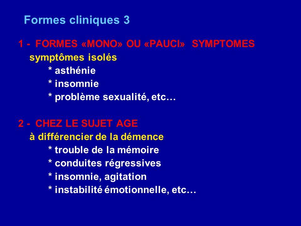 Formes cliniques 3 1 - FORMES «MONO» OU «PAUCI» SYMPTOMES