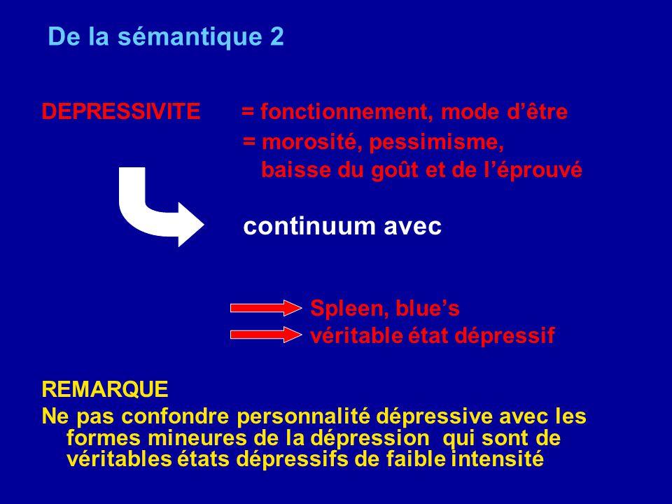 De la sémantique 2 = morosité, pessimisme, continuum avec
