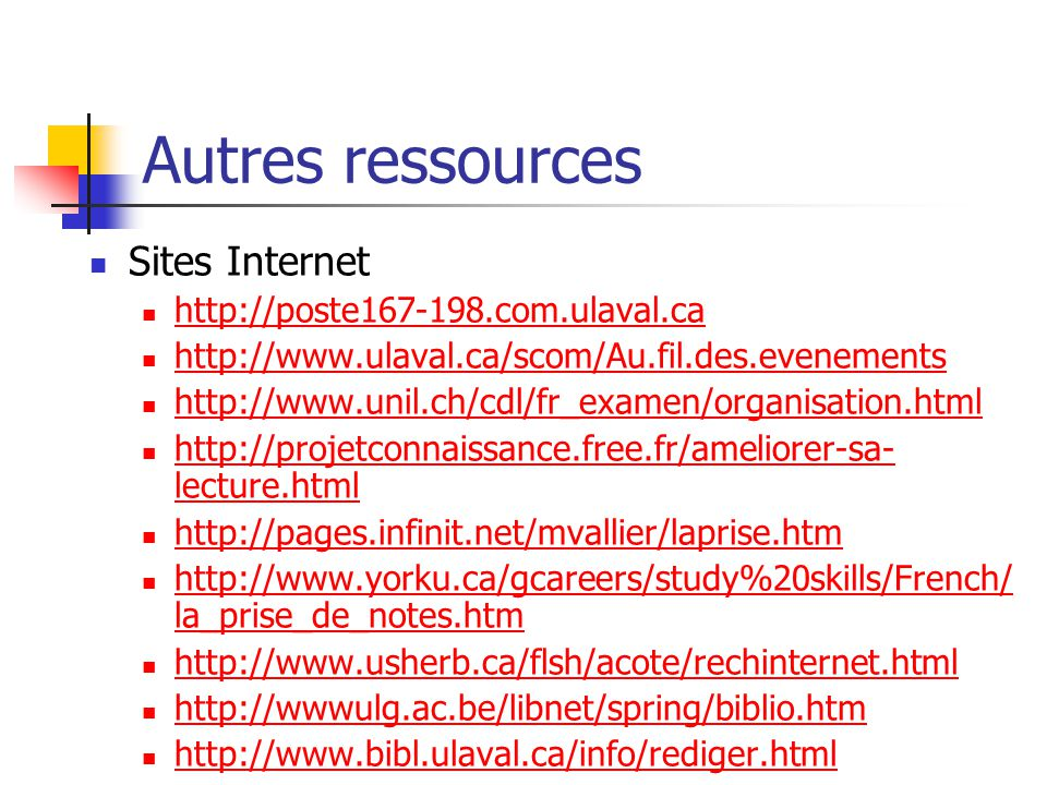 Autres ressources Sites Internet http://poste167-198.com.ulaval.ca