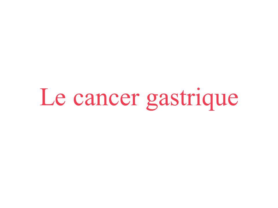 Le cancer gastrique
