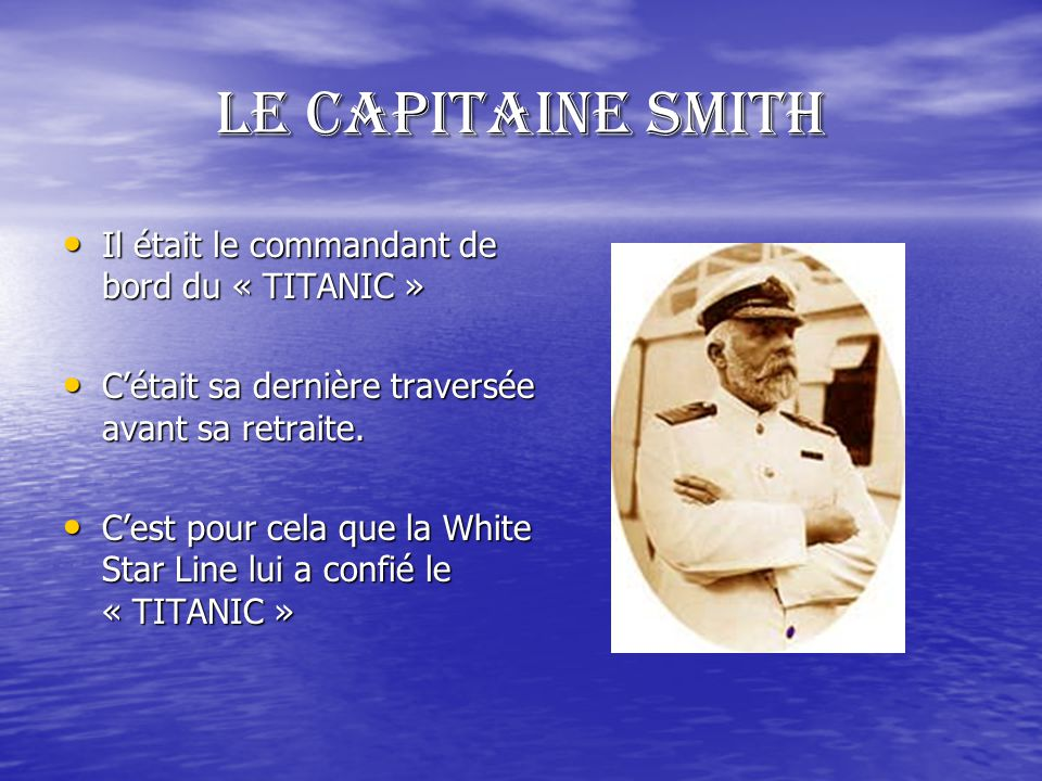 Le capitaine Smith Il était le commandant de bord du « TITANIC »