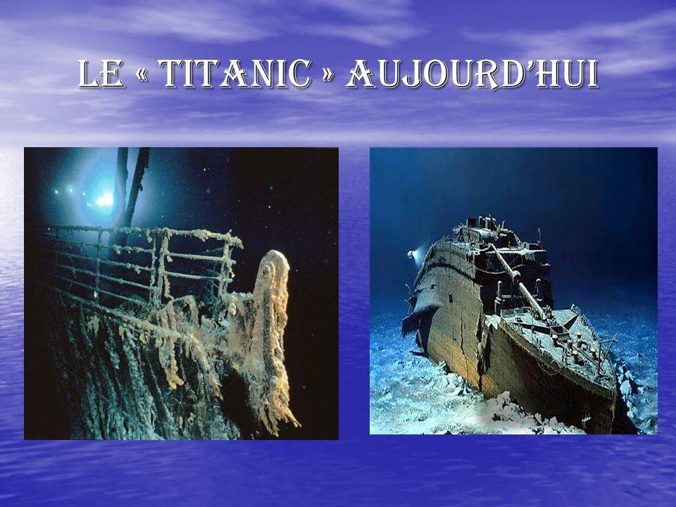 Le « TITANIC » aujourd'hui
