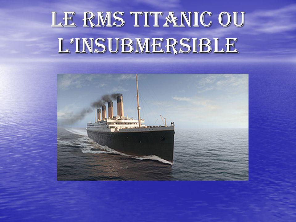 Le RMS TITANIC OU L'insubmersible