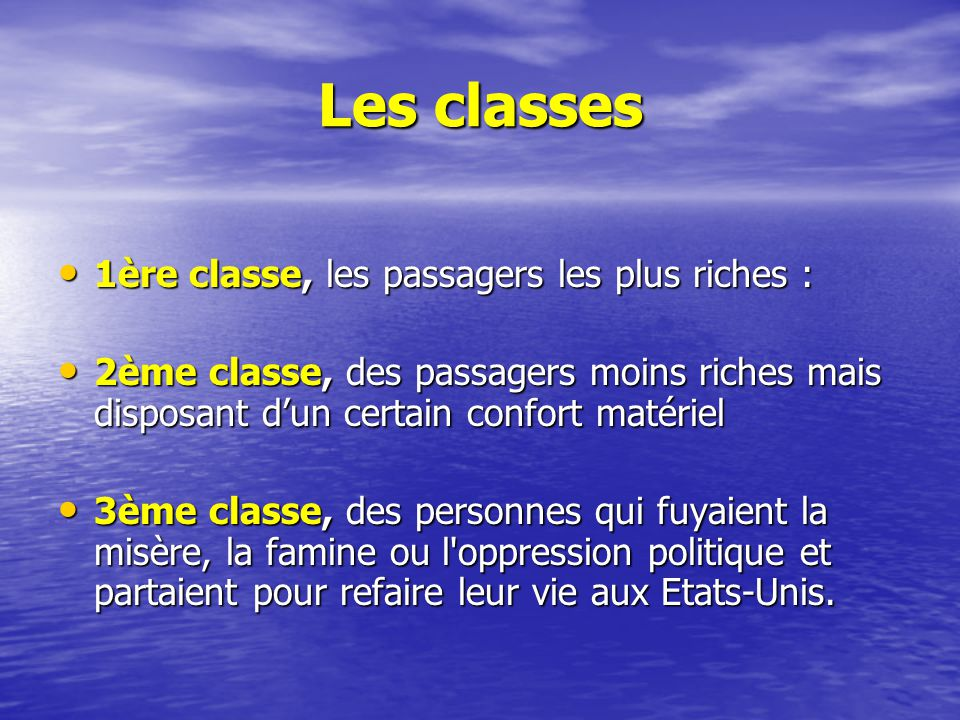 Les classes 1ère classe, les passagers les plus riches :