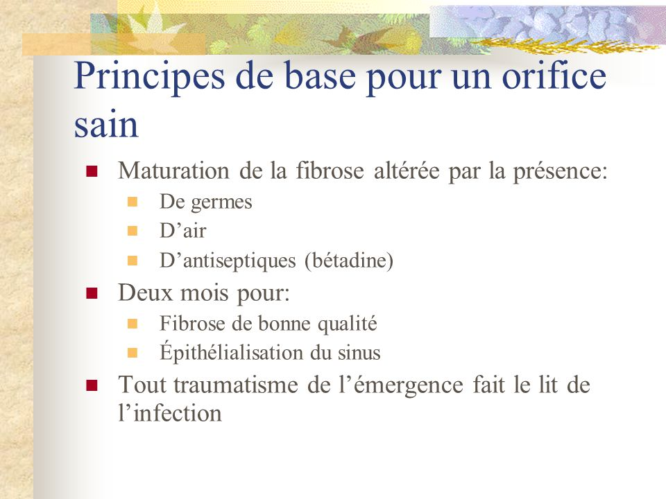 Principes de base pour un orifice sain