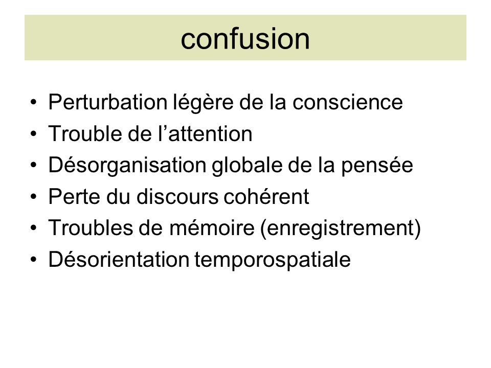 confusion Perturbation légère de la conscience Trouble de l'attention