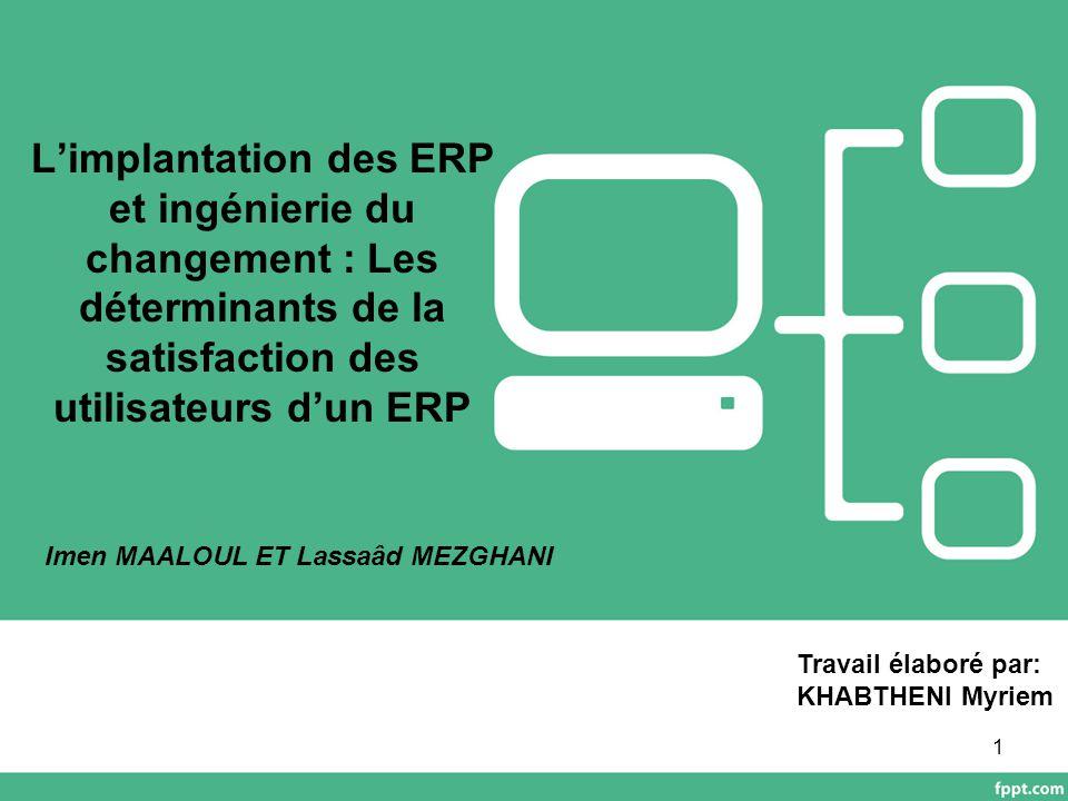 L'implantation des ERP et ingénierie du changement : Les déterminants de la satisfaction des utilisateurs d'un ERP