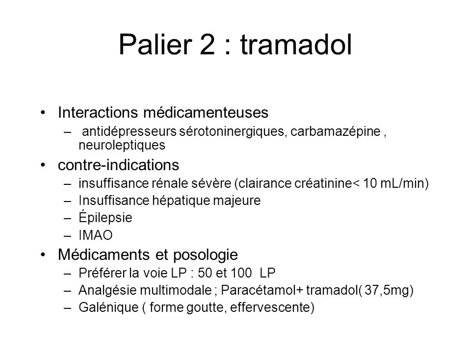 Palier 2 : tramadol Interactions médicamenteuses contre-indications