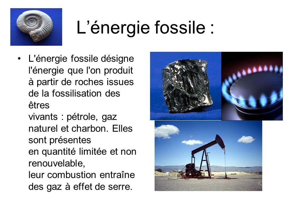 L'énergie fossile :
