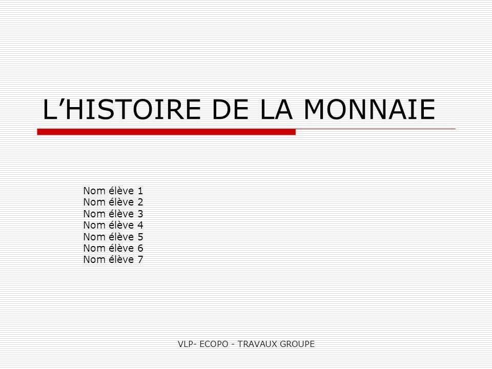 L'HISTOIRE DE LA MONNAIE