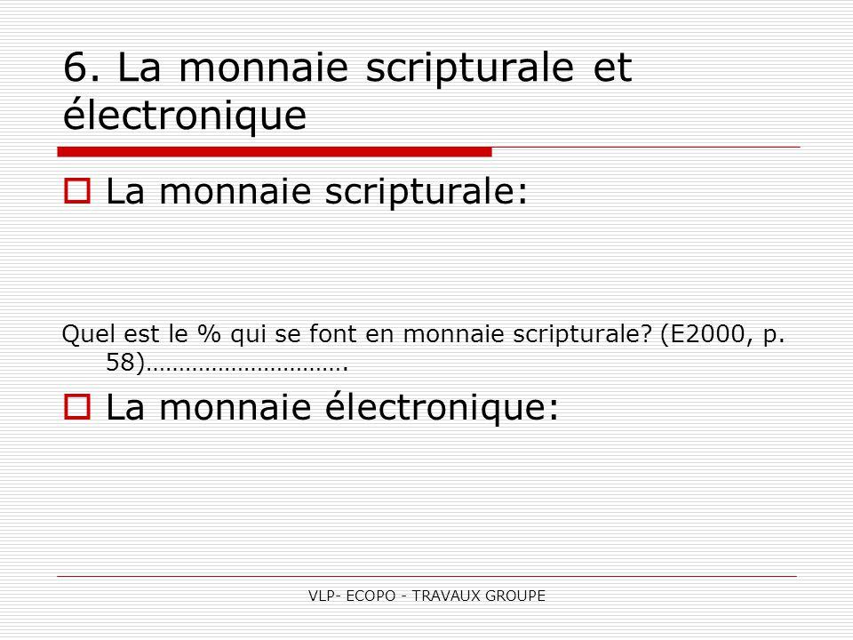 6. La monnaie scripturale et électronique