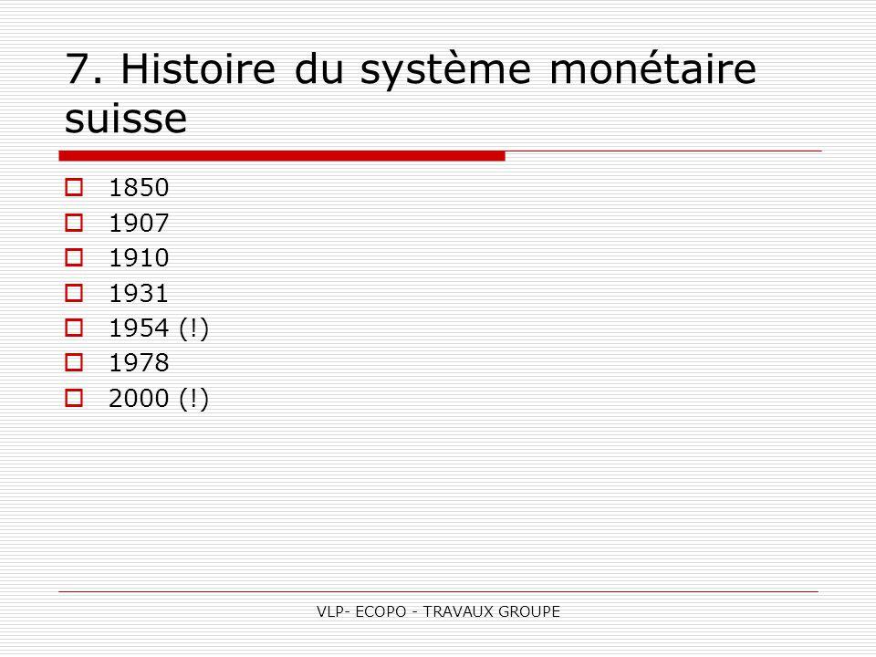 7. Histoire du système monétaire suisse
