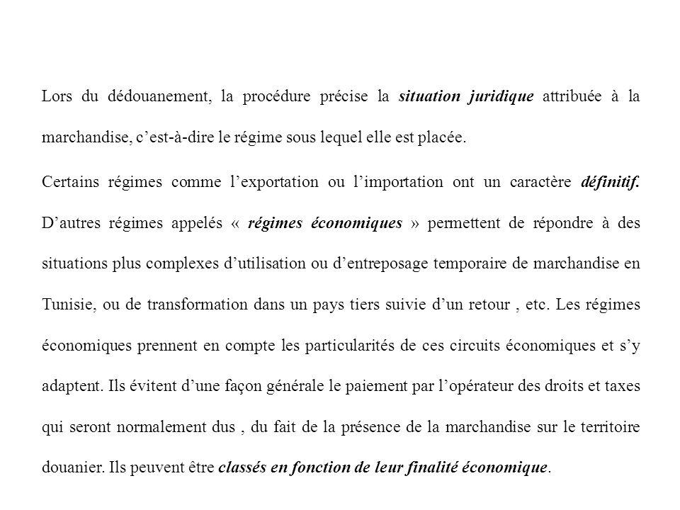 Lors du dédouanement, la procédure précise la situation juridique attribuée à la marchandise, c'est-à-dire le régime sous lequel elle est placée.