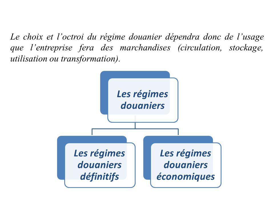 Les régimes douaniers définitifs Les régimes douaniers économiques